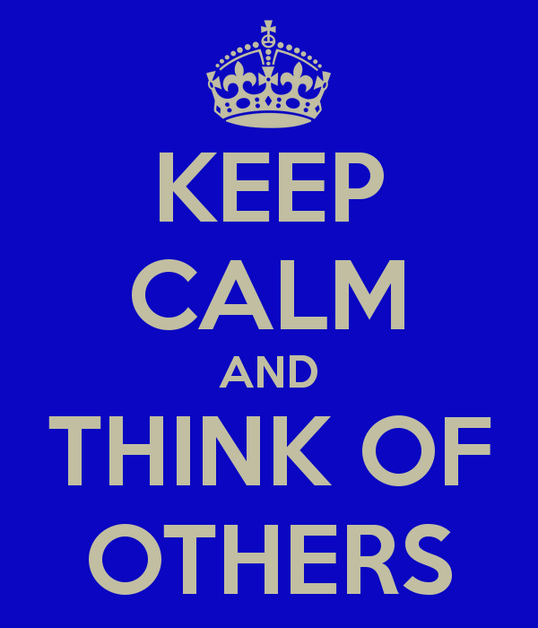 keep-calm-and-think-of-others-4